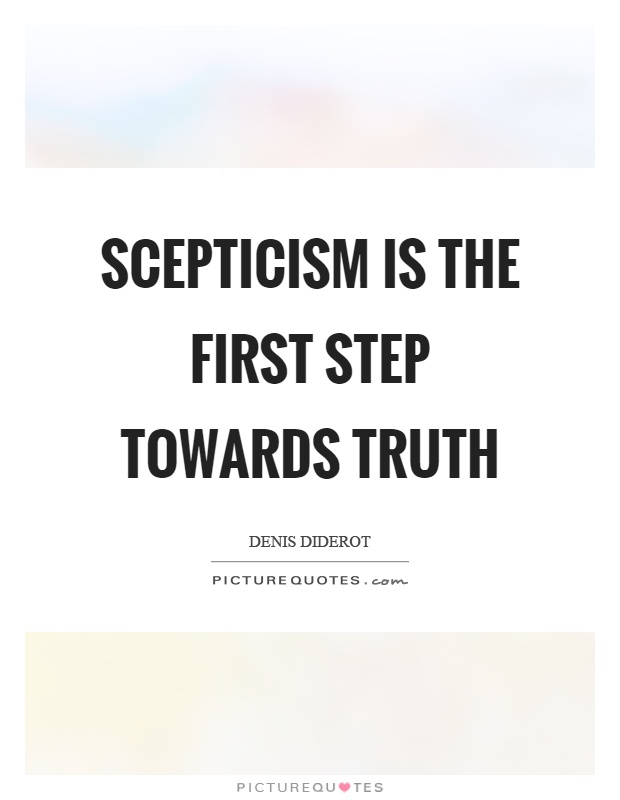 Scepticism is the first step towards truth Picture Quote #1