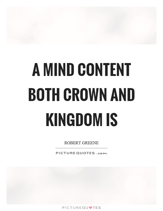 A mind content both crown and kingdom is Picture Quote #1