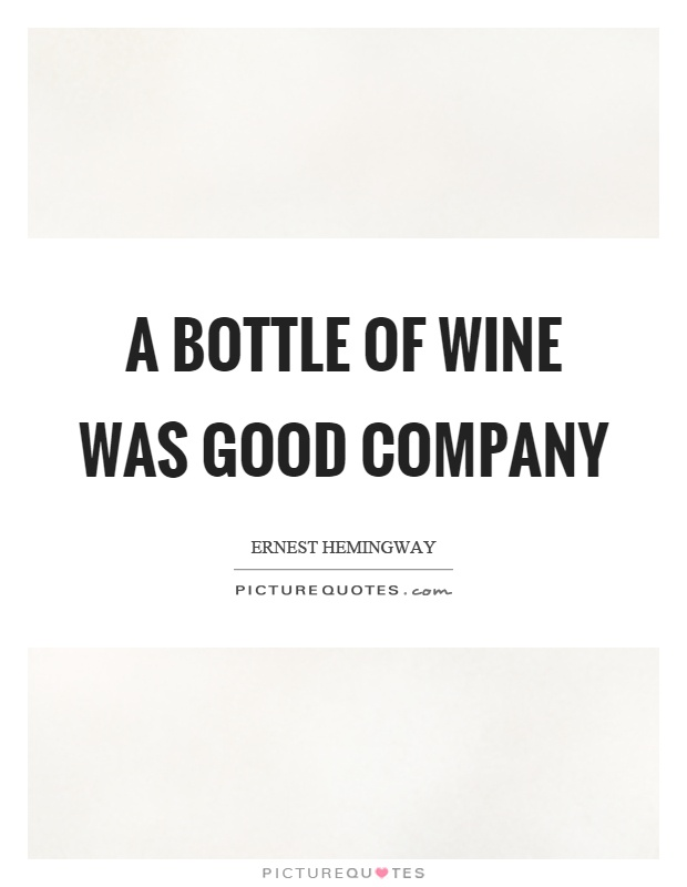 A bottle of wine was good company Picture Quote #1