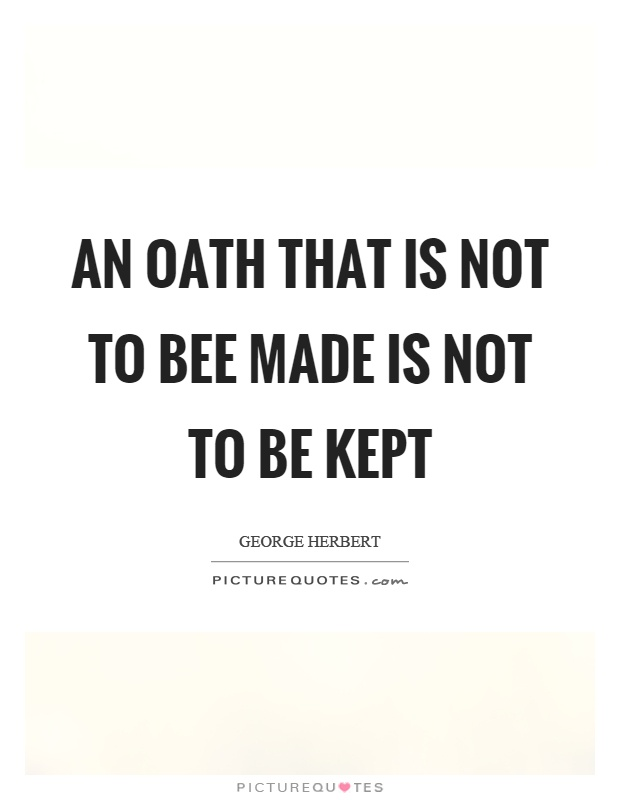 An oath that is not to bee made is not to be kept Picture Quote #1