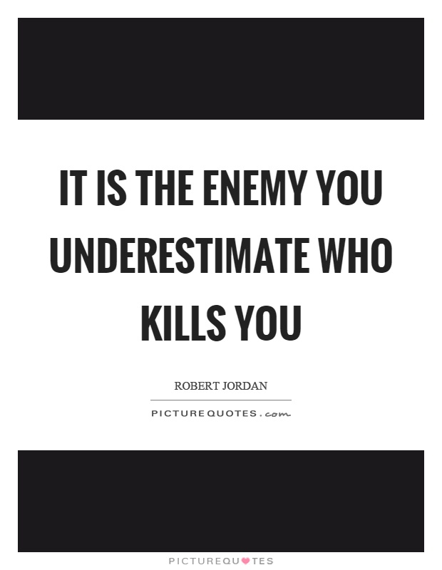 Underestimate Quotes & Sayings | Underestimate Picture Quotes