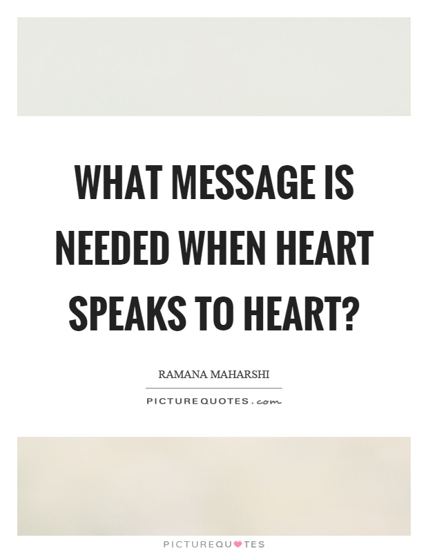 What message is needed when heart speaks to heart? Picture Quote #1