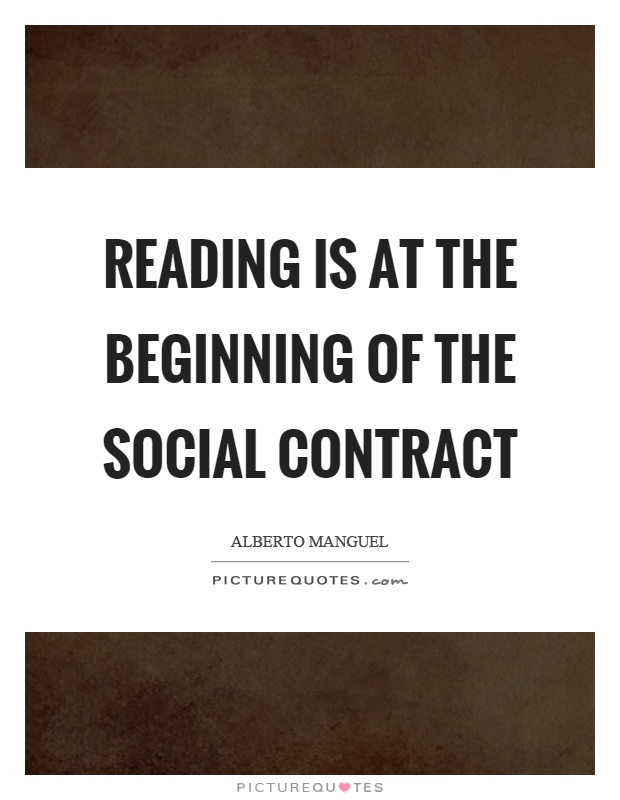 Reading is at the beginning of the social contract Picture Quote #1