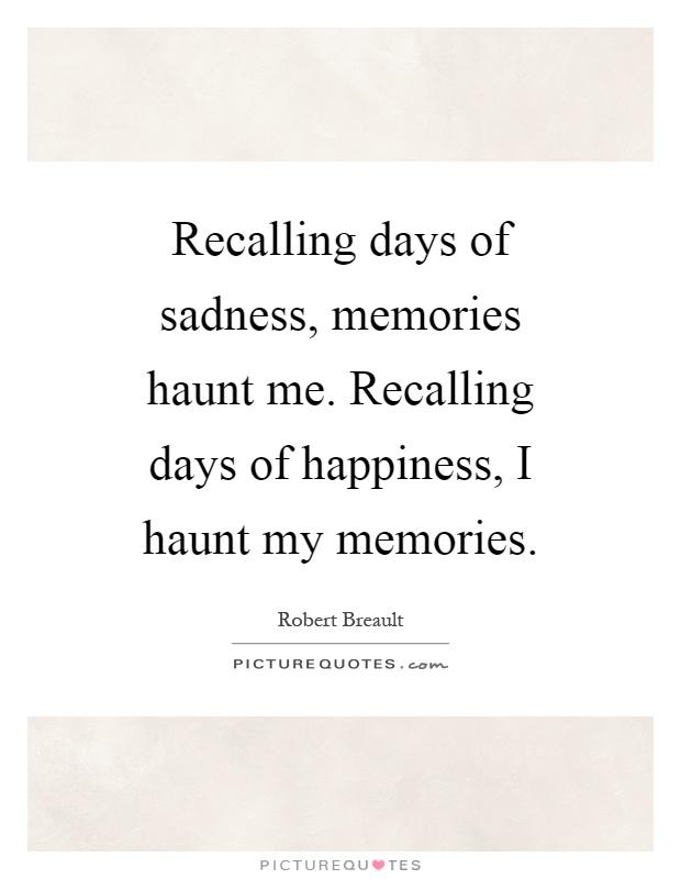 Recalling Old Memories Quotes: Haunt Picture Quotes