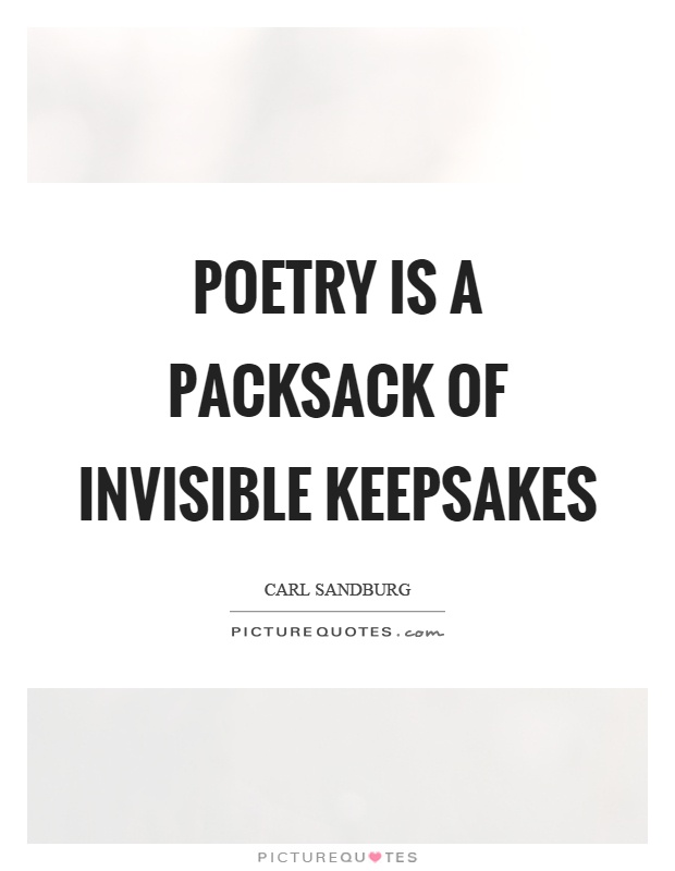 Poetry is a packsack of invisible keepsakes Picture Quote #1