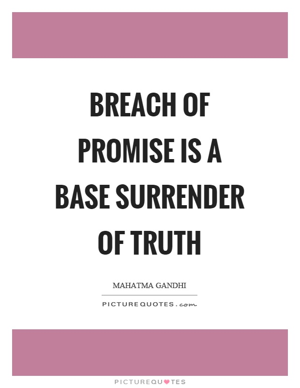 Breach of promise is a base surrender of truth Picture Quote #1