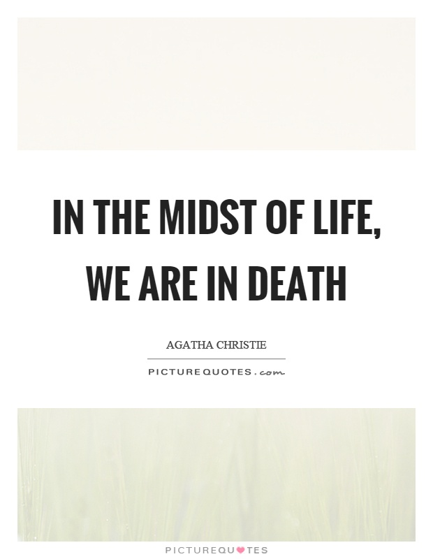 In the midst of life, we are in death Picture Quote #1
