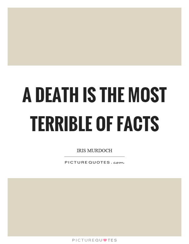 A death is the most terrible of facts Picture Quote #1