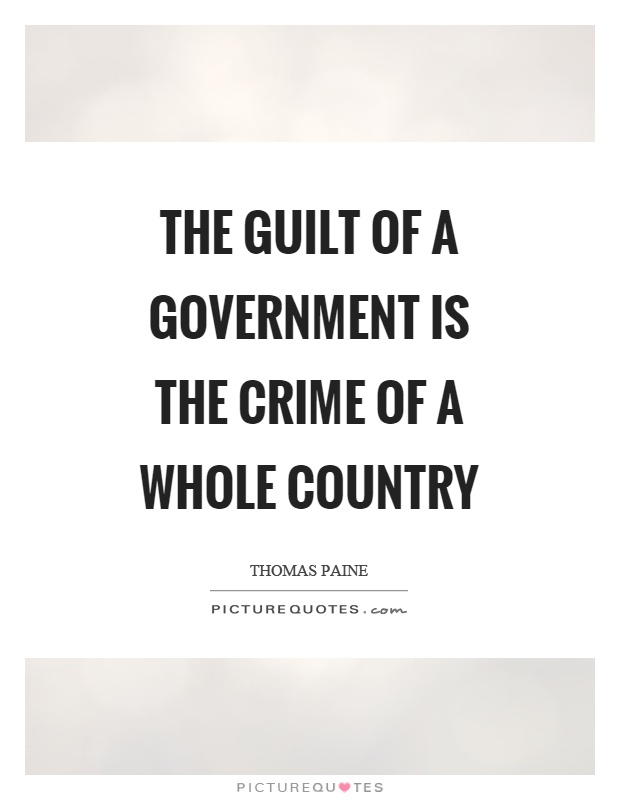 The guilt of a government is the crime of a whole country Picture Quote #1