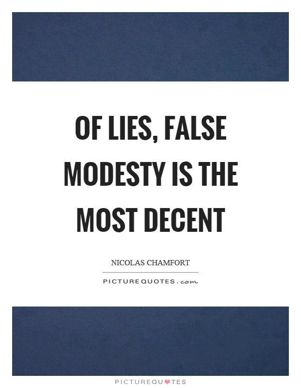 Of lies, false modesty is the most decent Picture Quote #1