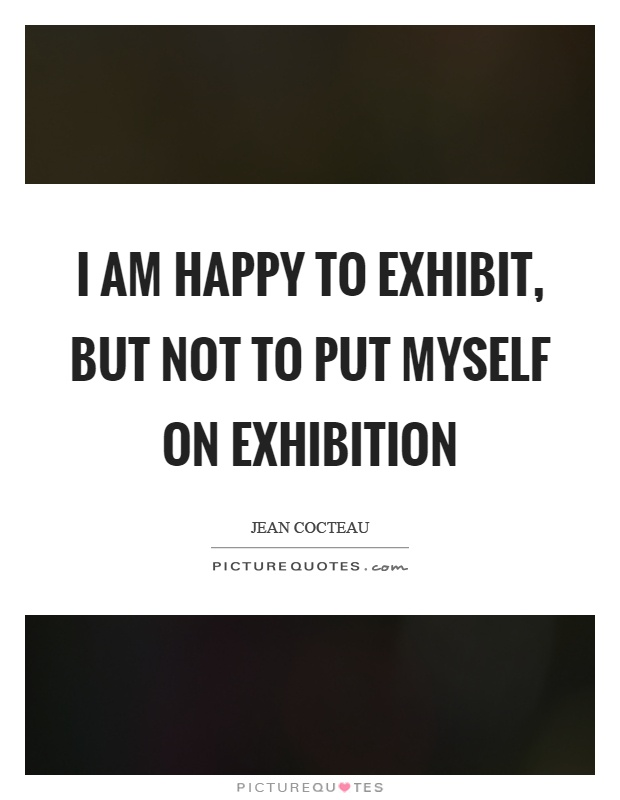Exhibition Booth Quotation : Exhibit quotes sayings picture