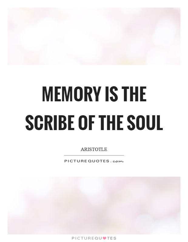 Memory is the scribe of the soul Picture Quote #1
