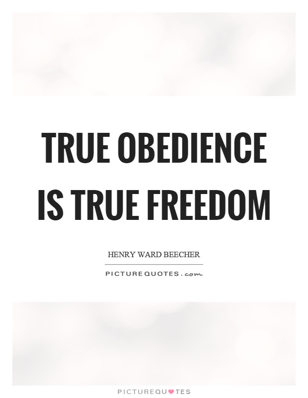 True obedience is true freedom Picture Quote #1