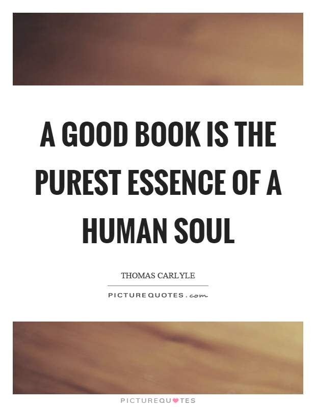 A good book is the purest essence of a human soul Picture Quote #1