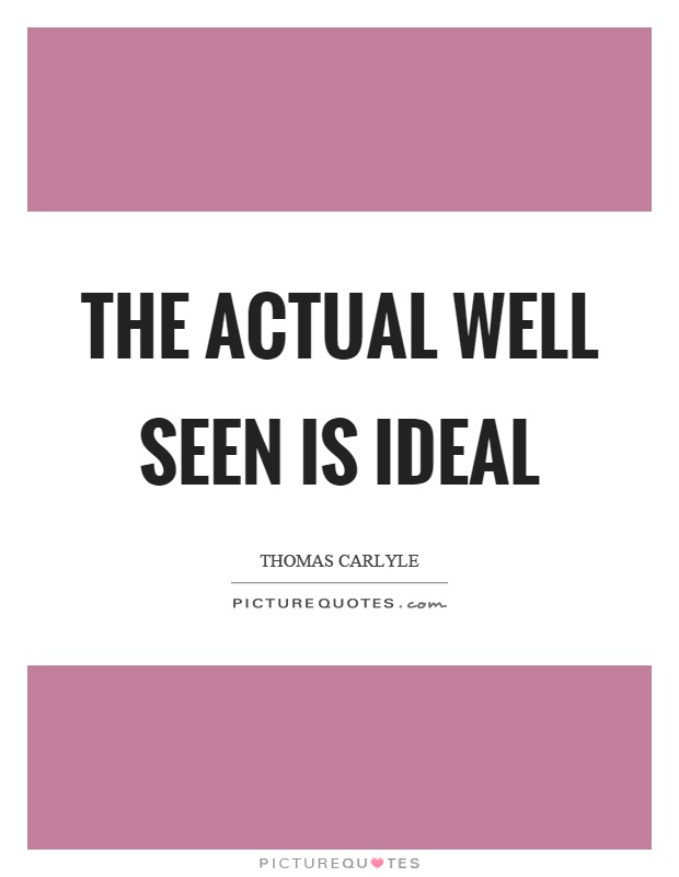The actual well seen is ideal Picture Quote #1