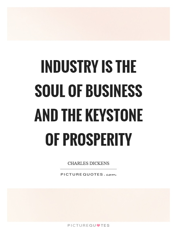 Industry is the soul of business and the keystone of prosperity Picture Quote #1