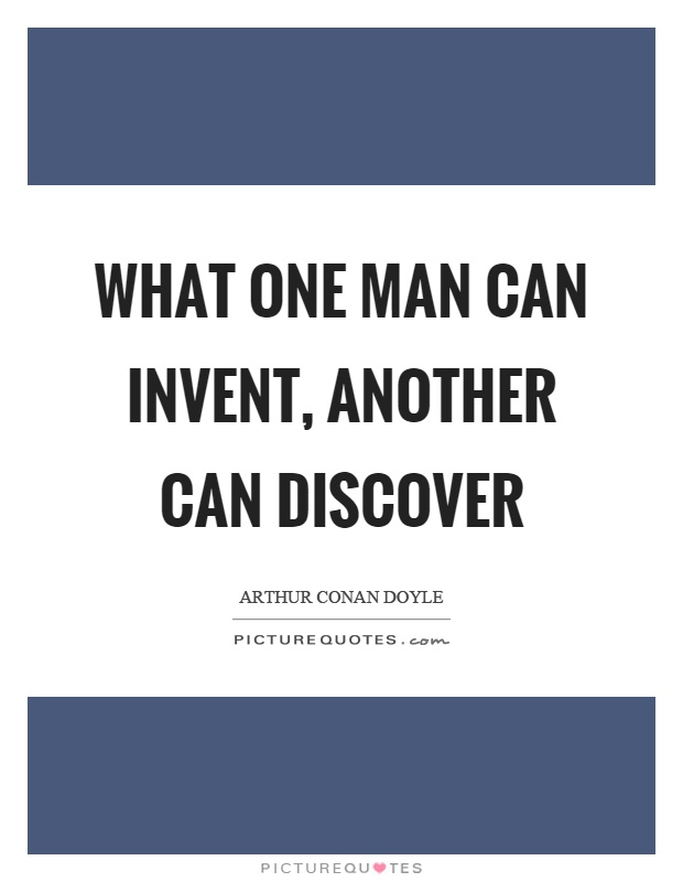 What one man can invent, another can discover Picture Quote #1