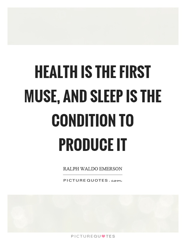Health is the first muse, and sleep is the condition to produce it Picture Quote #1