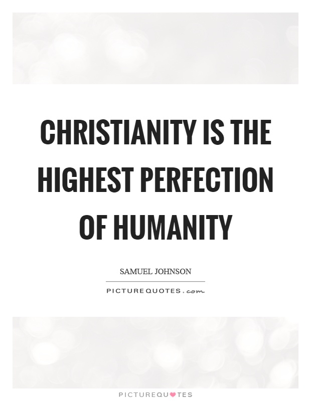 Christianity is the highest perfection of humanity Picture Quote #1