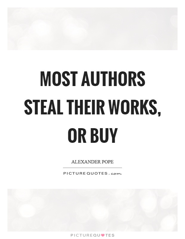 Most authors steal their works, or buy Picture Quote #1