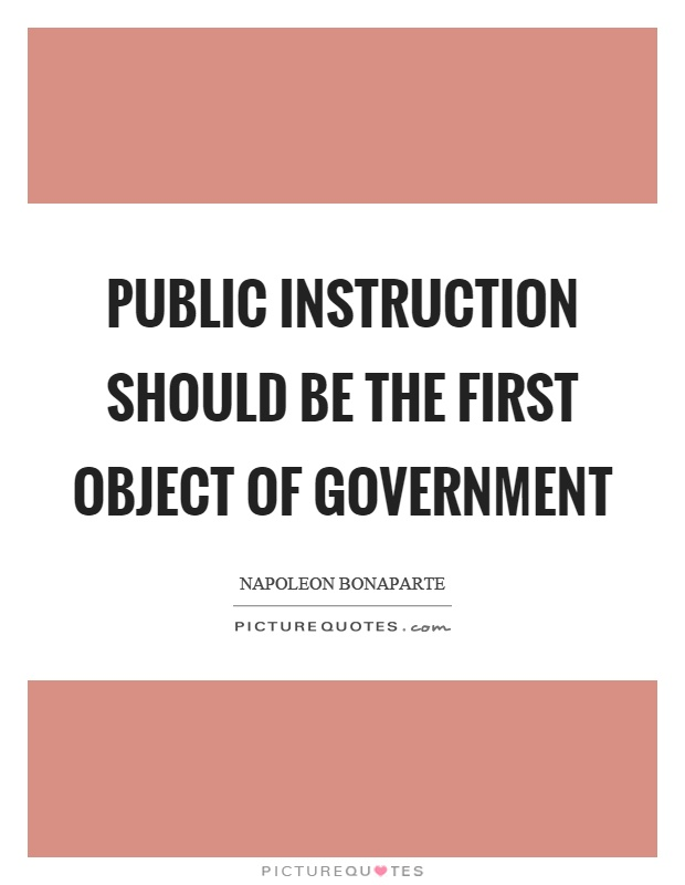 Public instruction should be the first object of government Picture Quote #1