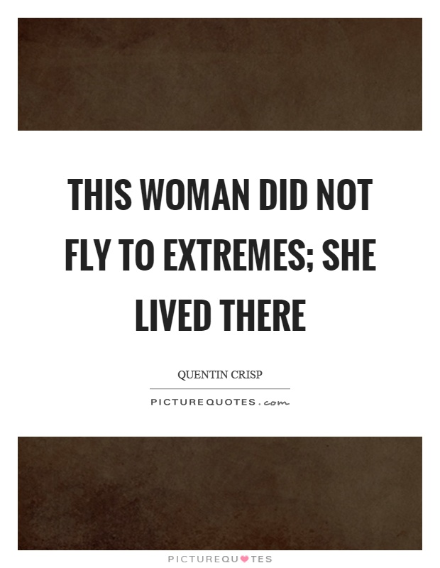 This woman did not fly to extremes; she lived there Picture Quote #1