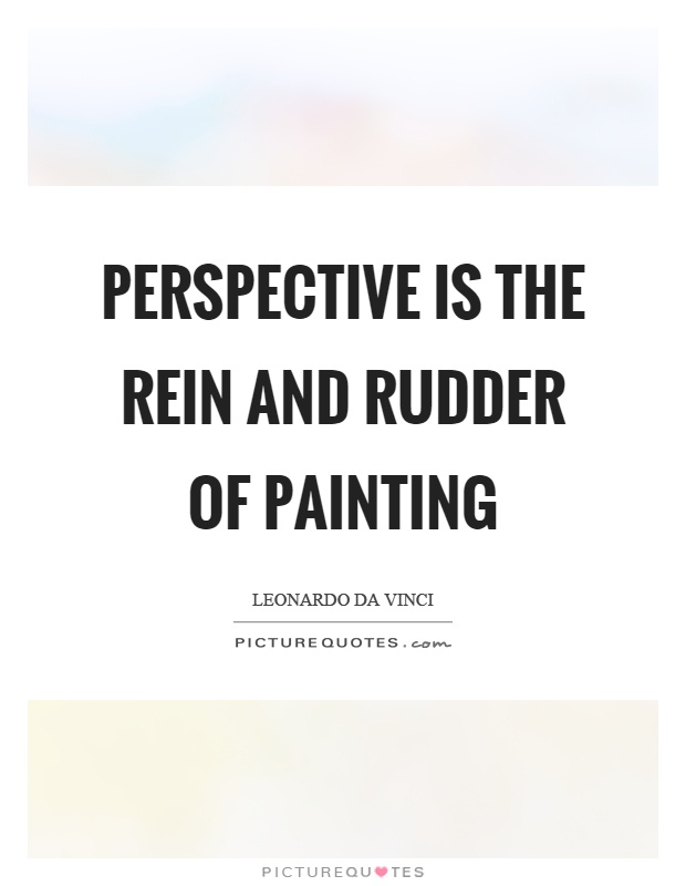 Perspective is the rein and rudder of painting Picture Quote #1