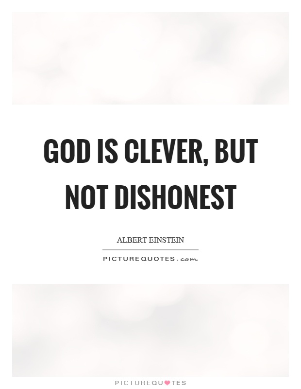 God is clever, but not dishonest Picture Quote #1