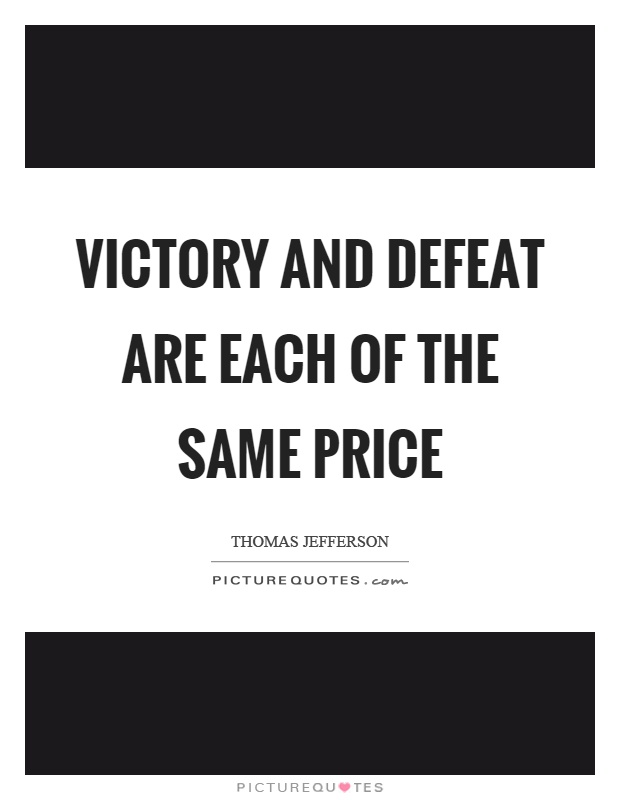 Victory and defeat are each of the same price Picture Quote #1