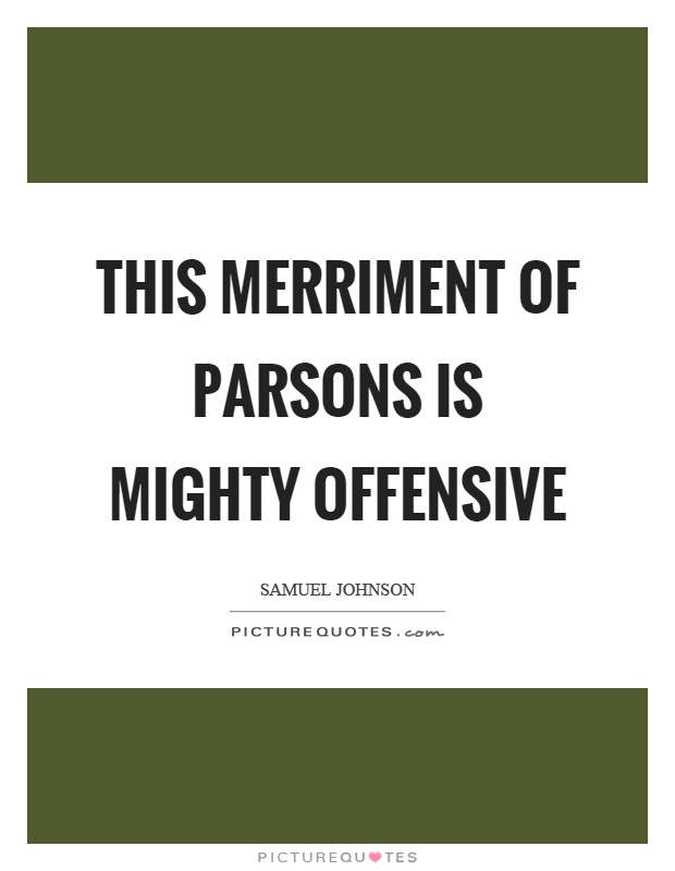 This merriment of parsons is mighty offensive Picture Quote #1