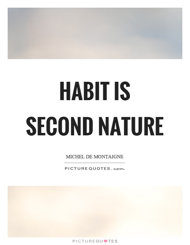 essay on habit is second to nature India is a democratic country, which is second to the population india's national language is hindi, although about 14 nationally recognized languages are spoken here essay 2 on india (150 words).