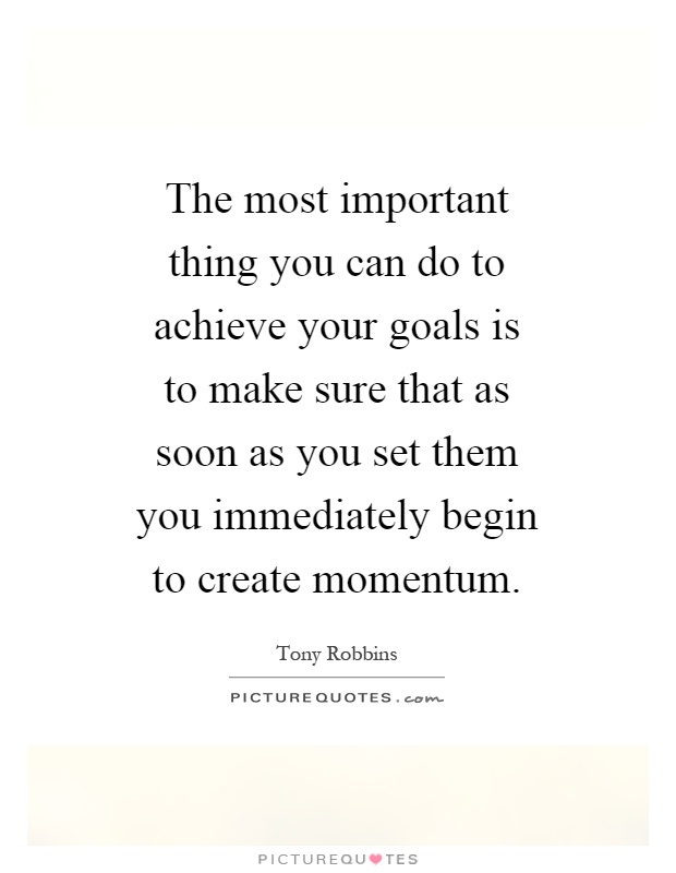 what is your most important goal What is the most important goal you want to accomplish, your life goal what are  the most important things in your life right now do they fit with.