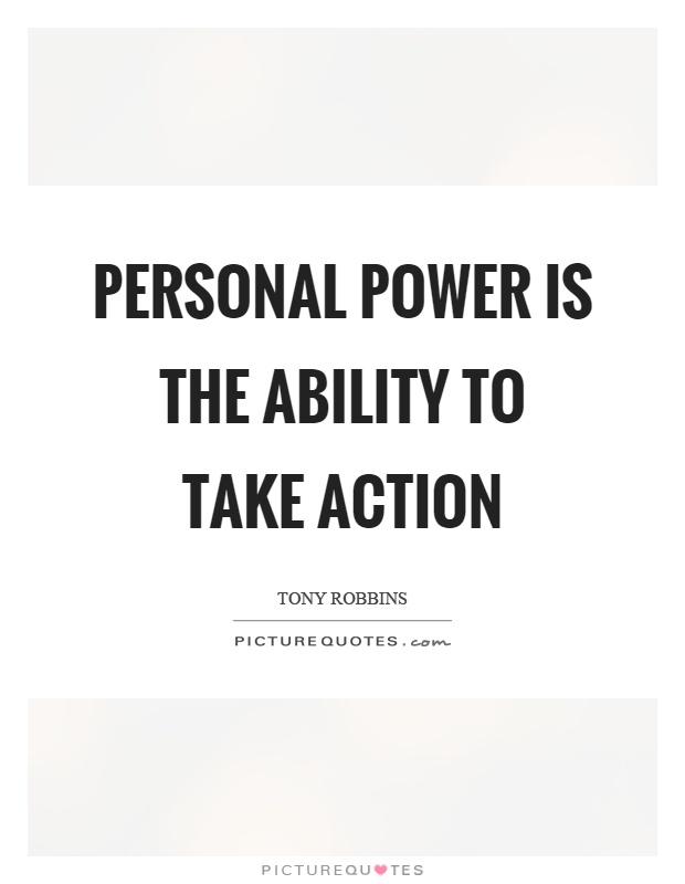 Personal power is the ability to take action Picture Quote #1