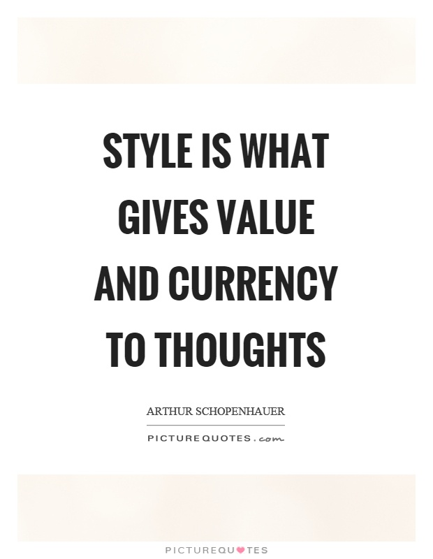 Style is what gives value and currency to thoughts Picture Quote #1