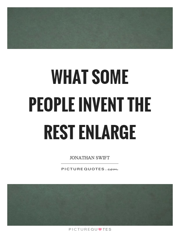 What some people invent the rest enlarge Picture Quote #1