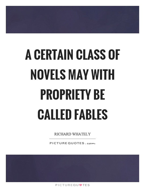 A certain class of novels may with propriety be called fables Picture Quote #1