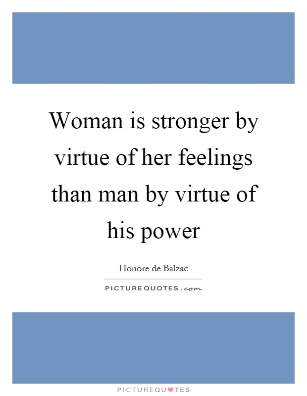 Women are stronger than men quotes