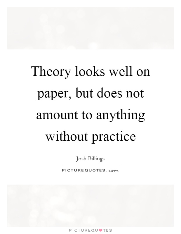 Theory looks well on paper, but does not amount to ...