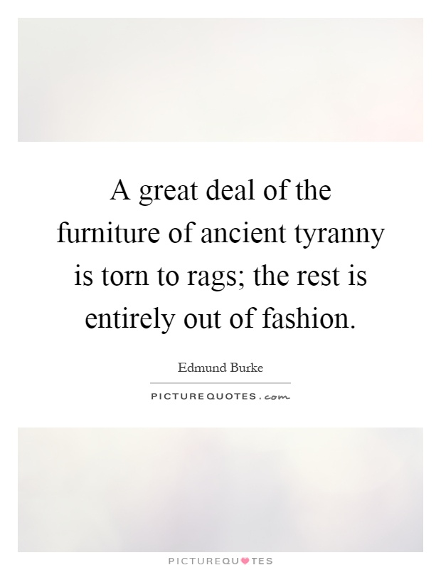 A great deal of the furniture of ancient tyranny is torn for Furniture quotes