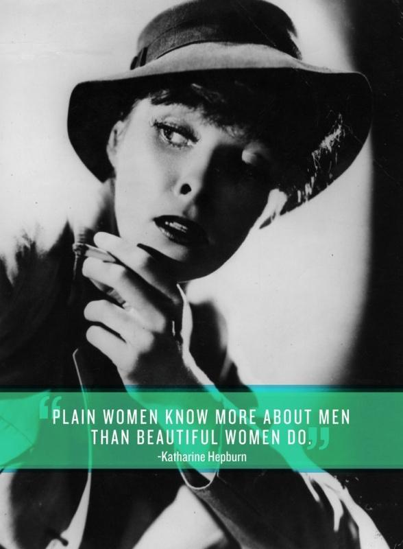 Plain women know more about men than beautiful women do - plain-women-know-more-about-men-than-beautiful-women-do-quote-1