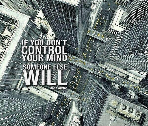 If you don't control your mind, someone else will Picture Quote #1