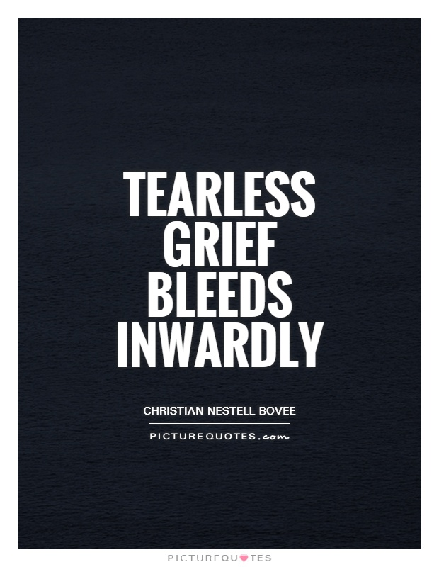 tearless grief bleeds inwardly picture quotes