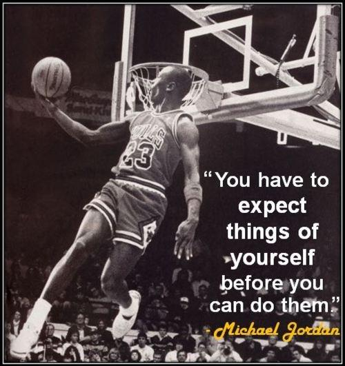 You have to expect things of yourself before you can do them Picture Quote #1