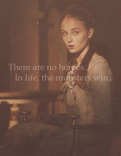 There are no heroes. In life, the monsters win Picture Quote #1