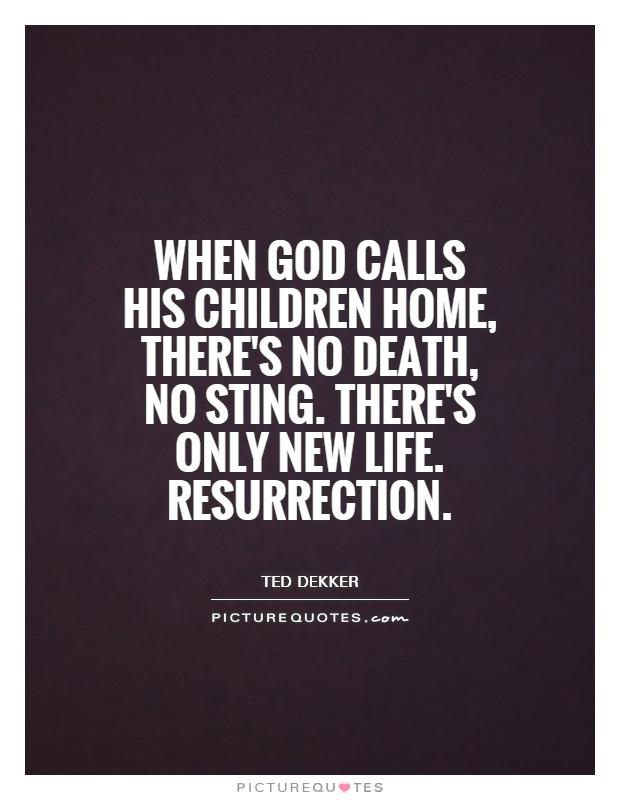 When God calls his children home, there's no death, no sting ...