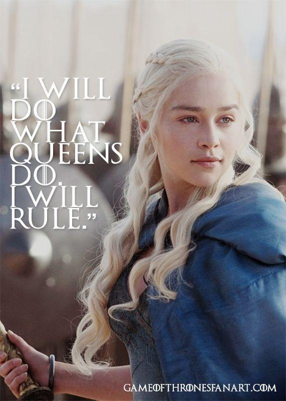 I will do what queens do. I will rule Picture Quote #1