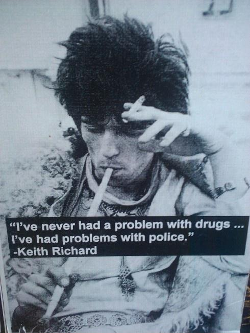 I've never had a problem with drugs. I've had problems with the police Picture Quote #1