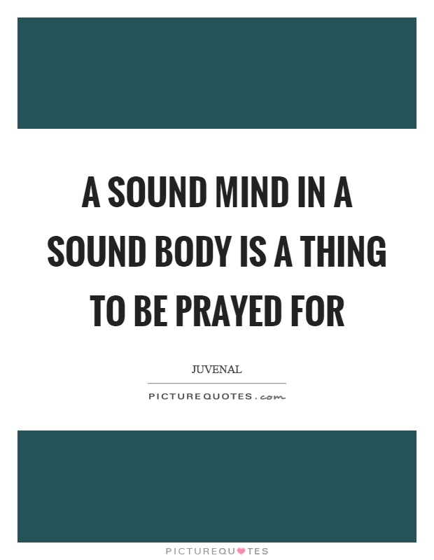 sound mind in a sound body essay Get access to a sound mind in a sound body essays only from anti essays listed results 1 - 30 get studying today and get the grades you want only at.