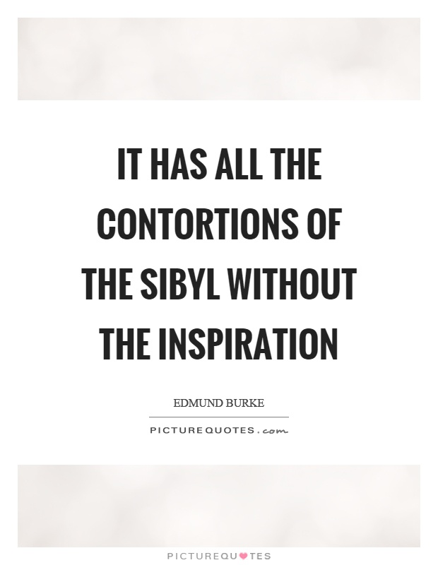 It has all the contortions of the sibyl without the inspiration Picture Quote #1