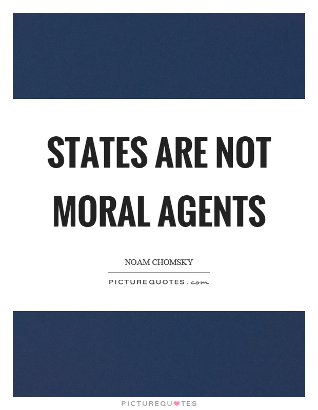States are not moral agents Picture Quote #1